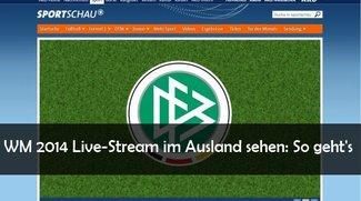 WM 2014 Live-Stream im Ausland sehen: Geoblocking umgehen bei ARD, ZDF und Zattoo