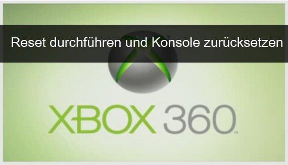 Xbox 360 zurücksetzen: Profile und Daten vollständig löschen