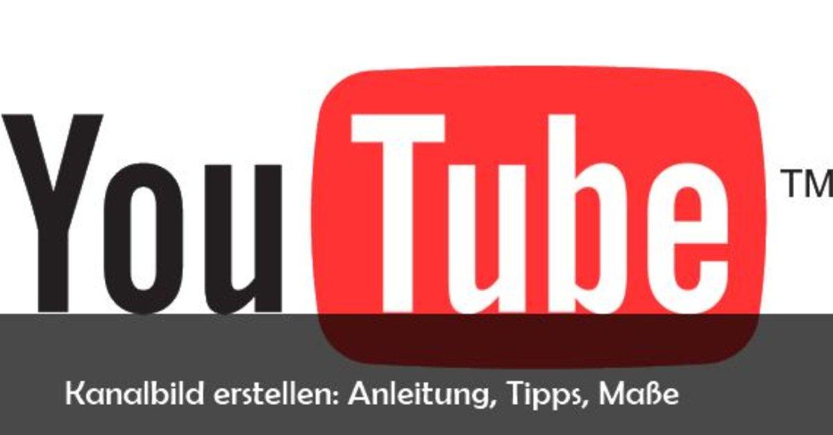 YouTube Kanalbild Erstellen Die Richtige Grosse Und Tipps