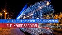 30.000 LED's machen eine Straßenbahn zur Zeitmaschine
