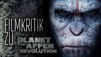 PLANET DER AFFEN: Revolution - Kritik