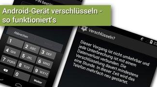 Android-Gerät verschlüsseln - so funktioniert's (Bildergalerie)