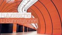 Die futuristischen Stationen der Münchner U-Bahn