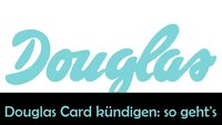 Douglas Card kündigen: Formular online ausfüllen und abschicken