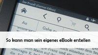 Eigenes eBook erstellen mit kostenloser Software: Anleitung