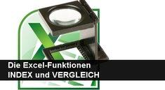 Excel-Funktionen INDEX & VERGLEICH schnell erklärt