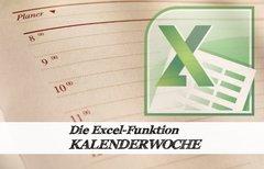 Excel: Kalenderwoche aus Datum...