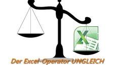 Bedingungen in Excel mit UNGLEICH - Einführung
