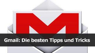 Gmail: Die besten Tipps und Tricks