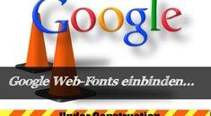 Google-Fonts: Finden, einbinden, nutzen, downloaden