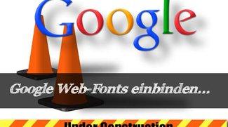 Google Web-Fonts einbinden - So wird's gemacht!