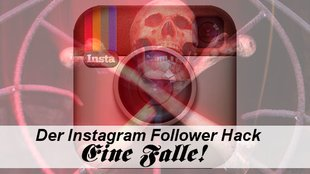 Instagram Follower Hack? Vorsicht Falle!