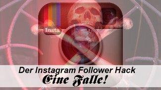 Instagram Follower Hack? Vorsicht Falle!