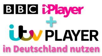 ITV Player & BBC iPlayer in Deutschland nutzen - So geht's