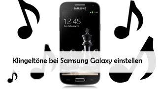 Klingeltöne für Samsung erstellen (Galaxy S3, S4, S5 und mini)