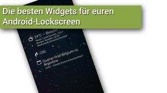 Die besten Widgets für euren Android-Lockscreen