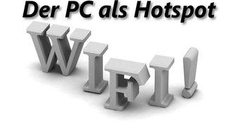 PC als Hotspot: Windows 7 in einen WLAN Hotspot verwandeln