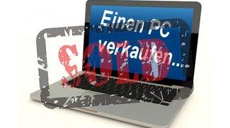 Einen PC verkaufen: Löschen, Zurücksetzen, Reinigen