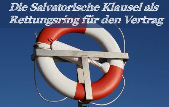 Die Salvatorische Klausel: Sinn, Unsinn und Einsatzgebiete