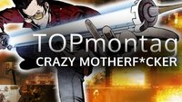 TOPmontag: Die besten Crazy Motherf*ckers – Community-Folge!