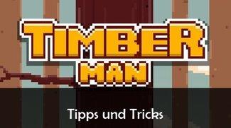 Timberman: Tipps, Tricks und Cheats für Android und iOS