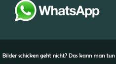 WhatsApp: Bilder senden geht nicht mehr - Lösung