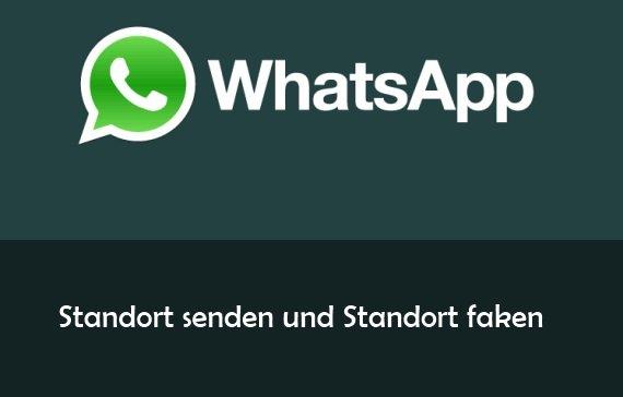 WhatsApp: Standort senden und faken