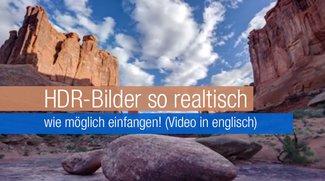 HDR-Bilder so realtisch wie möglich einfangen! (Video in englisch)