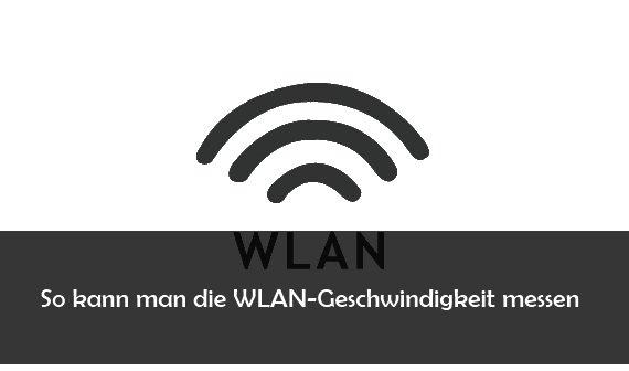 WLAN Geschwindigkeit messen: so geht's unter Windows und Android