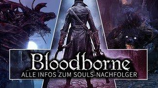 Bloodborne: Alle Infos zum Souls-Nachfolger