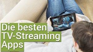 Die besten TV-Streaming Apps