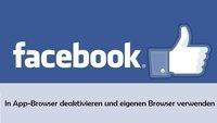 Facebook: In App-Browser deaktivieren und eigenen Browser verwenden