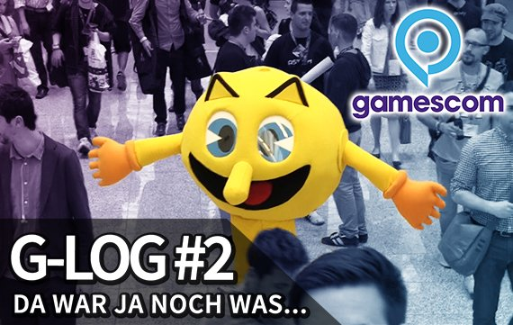 gamescom 2014: G-Log #2 - Da war doch noch was...
