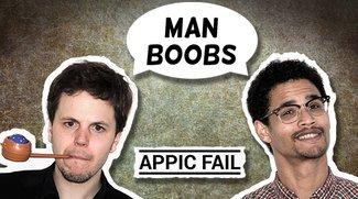 Appic Fail #S02 E01: Man Boobs, Pferde, Apalabrados