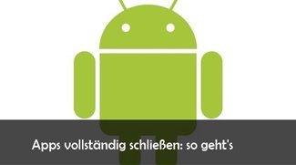 Android App beenden: so schließt man offene Tasks