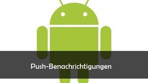 Push-Benachrichtigungen aktivieren oder ausschalten (Android)