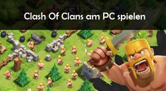 Clash Of Clans am PC spielen online unter Windows