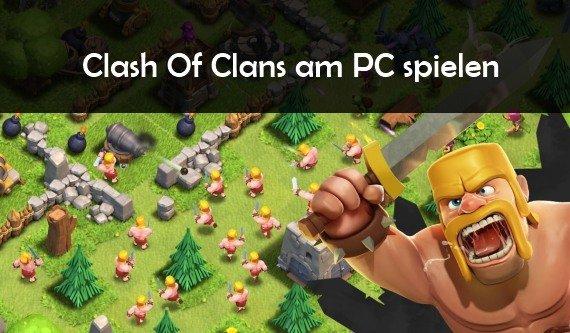 Clash Of Clans am PC spielen online unter Windows