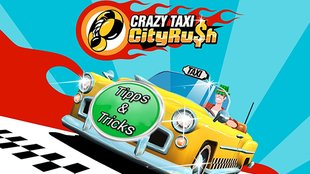 Crazy Taxi City Rush: Weitere Kniffe, Tipps & Tricks