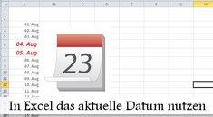 Excel: Aktuelles Datum automatisch einfügen und markieren - so geht's