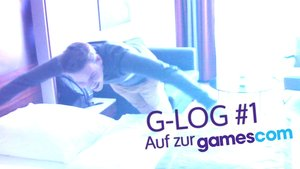 gamescom 2014 - G-Log #1