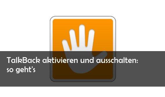 Google TalkBack: Ausschalten und aktivieren des Screenreaders