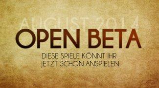 Open Beta: Diese Spiele könnt ihr aktuell anspielen und testen (August 2014)
