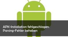 """Android: """"Beim Parsen des Pakets ist ein Problem aufgetreten"""" - Lösungen und Hilfe"""