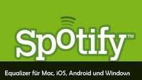 Spotify Equalizer auf iOS, Mac, Windows und Android einrichten und einstellen
