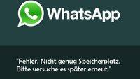 """WhatsApp: """"Fehler. Nicht genug Speicherplatz. Bitte versuche es später erneut."""" beim Bilder-Versand"""