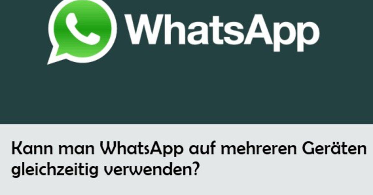 Whatsapp Auf Mehreren Geräten Nutzen So Funktioniert Es