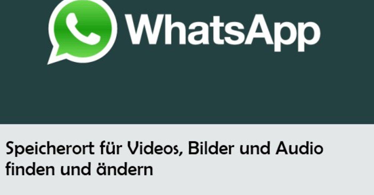 Whatsapp Fotos Auf Sd Karte Speichern.Whatsapp Speicherort Fur Videos Und Bilder Finden Und Andern