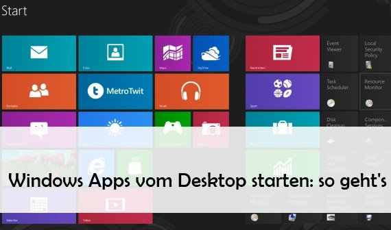 Windows Apps vom Desktop starten: Anleitung