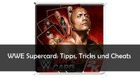 WWE Supercard: Tipps, Tricks und Cheats für das Wrestling-CCG